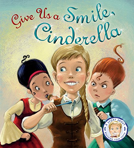 9781609927004: Fairytales Gone Wrong: Give Us a Smile, Cinderella!: A Story About Personal Hygiene