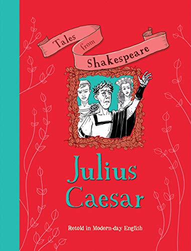 Julius Caesar: Retold in Modern-Day English (Tales from Shakespeare): Knapman, Timothy