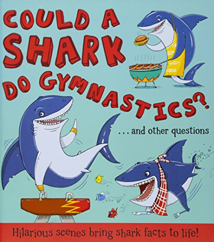 9781609927714: Could a Shark Do Gymnastics?: Hilarious scenes bring shark facts to life (What if a)