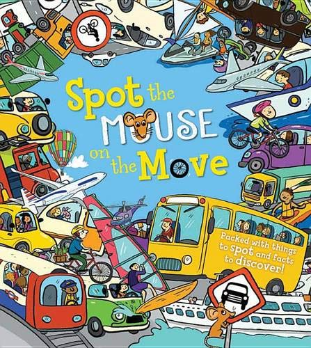9781609928209: Spot the Mouse on the Move: Packed with things to spot and facts to discover!