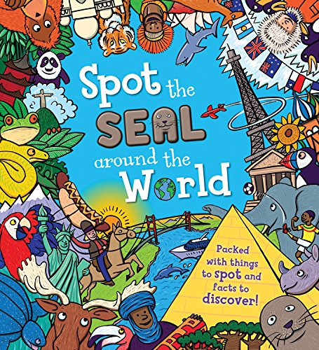 9781609928230: Spot the Seal Around the World: Packed with things to spot and facts to discover!