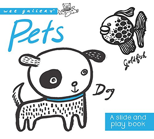 9781609929152: Pets: A Slide and Play Book (Wee Gallery Board Books)