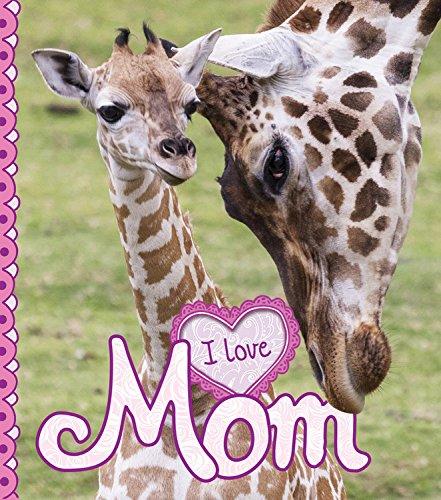 Mom (I Love): Camilla De La Bedoyere