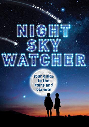 Night Sky Watcher: Your guide to the stars and planets (Watcher Guide): Prinja, Raman