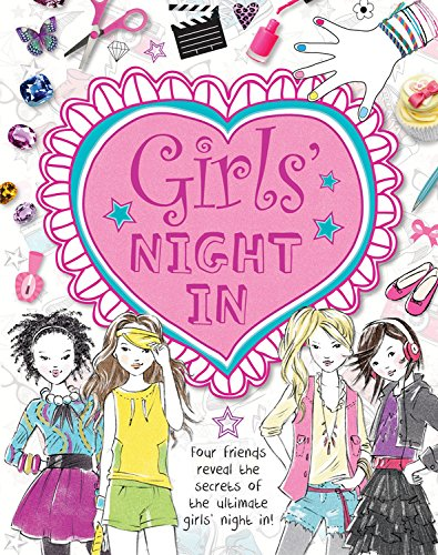 9781609929558: Girls' Night In: Four friends reveal the secrets of the ultimate girls' night in!