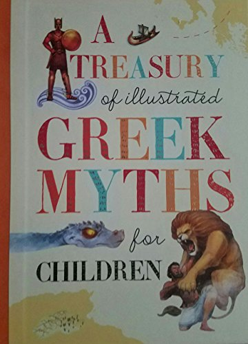 9781609929923: A Treasury of Illustrated Greek Myths for Children