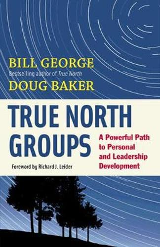 9781609940072: True North Groups: A Powerful Path to Personal and Leadership Development
