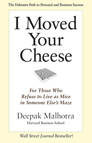 9781609940652: I Moved Your Cheese: For Those Who Refuse to Live as Mice in Someone Elses Maze (Bk Business)