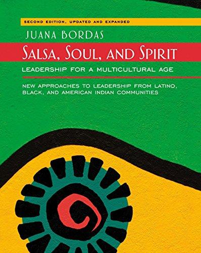 Salsa, Soul, and Spirit: Leadership for a Multicultural Age: Bordas, Juana