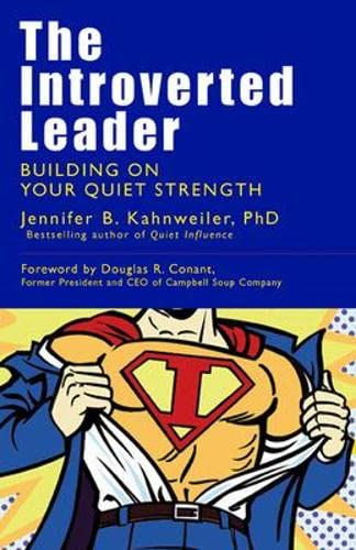9781609942007: The Introverted Leader; Building on Your Quiet Strength