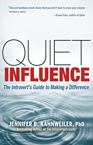 9781609945626: Quiet Influence: The Introvert's Guide to Making a Difference