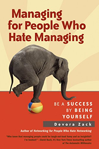 9781609945732: Managing for People Who Hate Managing: Be a Success by Being Yourself