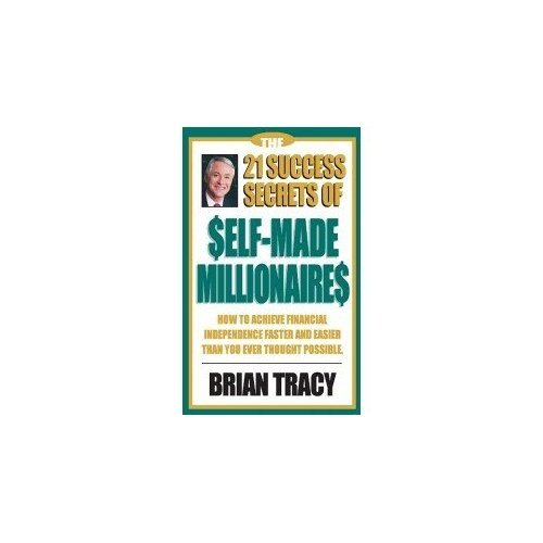 9781609946753: The 21 Success Secrets of Self Made Millionaires