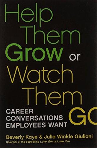 9781609947712: HELP THEM GROW OR WATCH THEM GO