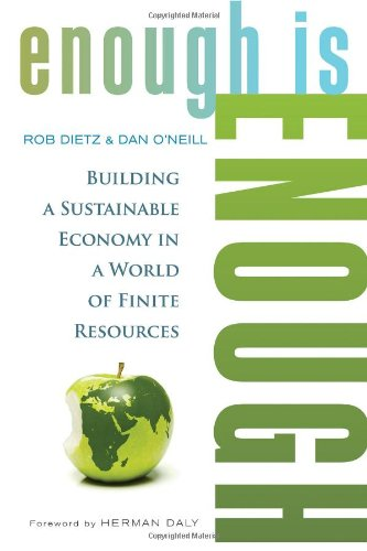 9781609948054: Enough Is Enough: Building a Sustainable Economy in a World of Finite Resources