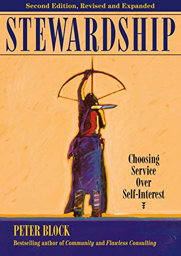 Stewardship: Choosing Service over Self-Interest (9781609948221) by Peter Block