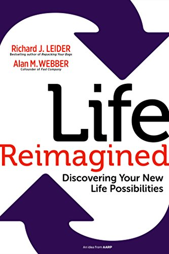 9781609949327: Life Reimagined; Discovering Your New Life Possibilities