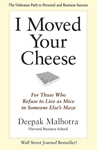 9781609949761: I Moved Your Cheese; For Those Who Refuse to Live as Mice in Someone Elses Maze