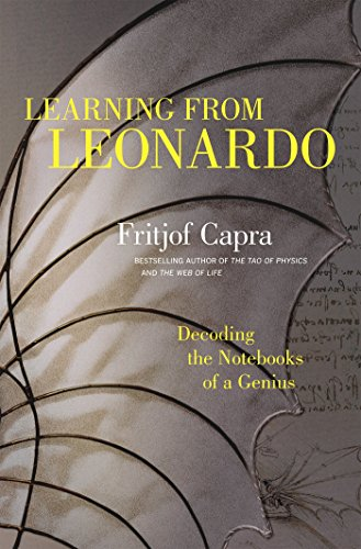 9781609949891: Learning from Leonardo: Decoding the Notebooks of a Genius