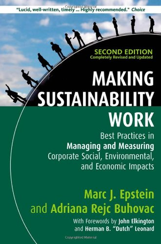 9781609949938: Making Sustainability Work: Best Practices in Managing and Measuring Corporate Social, Environmental, and Economic Impacts