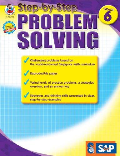 Step-By-Step Problem Solving, Grade 6 (Singapore Math)