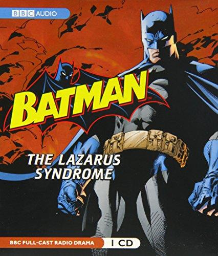 9781609980443: Batman: The Lazarus Syndrome: A BBC Full-Cast Radio Drama