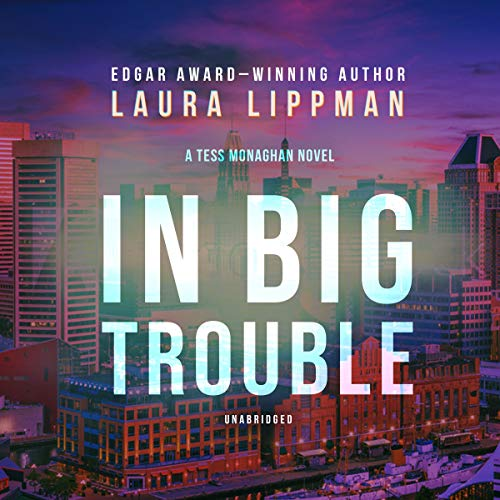 9781609981341: In Big Trouble (Tess Monaghan series)