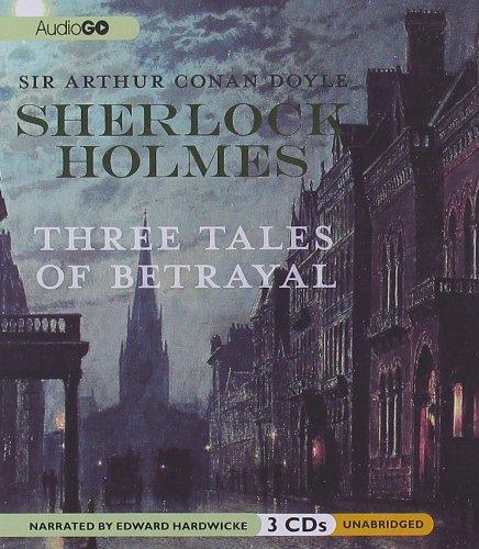 9781609981617: Sherlock Holmes: Three Tales of Betrayal (Sherlock Holmes Series)