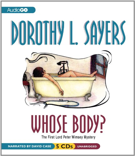 9781609982027: Whose Body? (Lord Peter Wimsey Series) (A Lord Peter Wimsey Mystery)
