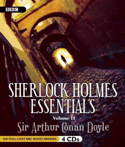 9781609982997: Sherlock Holmes Essentials, Volume 2 (Six Full Cast BBC Radio Dramas)