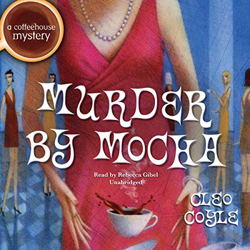 Murder by Mocha (Coffeehouse Mysteries) (Coffeehouse Mystery): Coyle, Cleo