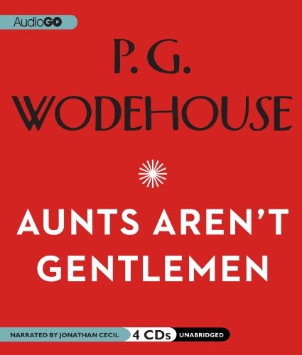 9781609984144: Aunts Arent Gentlemen (Jeeves and Wooster Series)