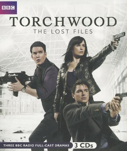 9781609984281: Torchwood: The Lost Files: Complete Series (3 New Audio Exclusive Adventures)