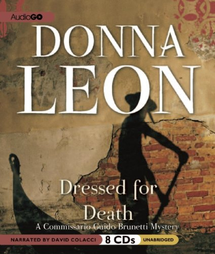 Dressed for Death (Commissario Guido Brunetti Mysteries) (Commissario Guido Brunetti Mystery): Leon...
