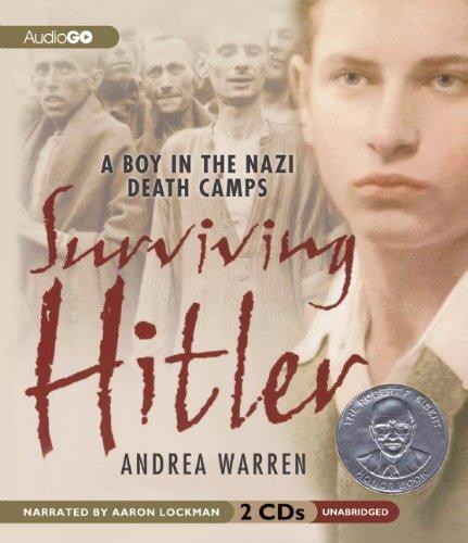 Surviving Hitler: A Boy in the Nazi Death Camps: Warren, Andrea