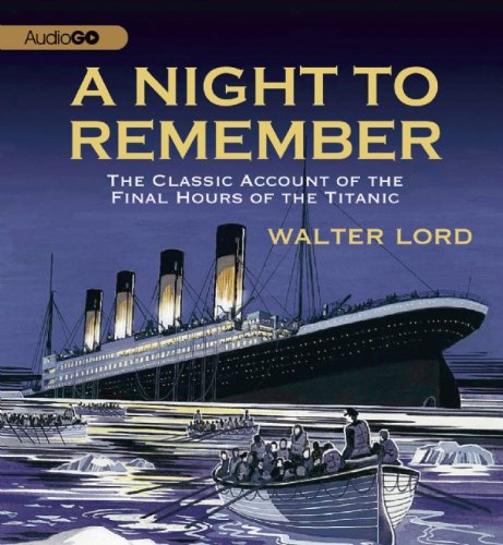 9781609987312: A Night to Remember: The Classic Account of the Final Hours of the Titanic