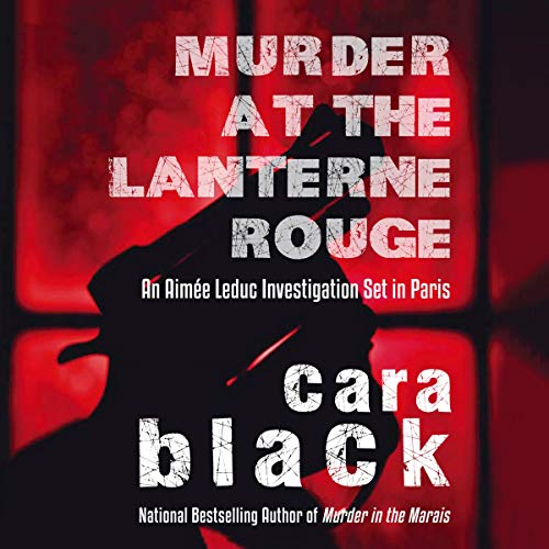 Murder at the Lanterne Rouge -: Cara Black