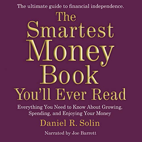 9781609987763: The Smartest Money Book Youll Ever Read: Everything You Need to Know about Growing, Spending, and Enjoying Your Money