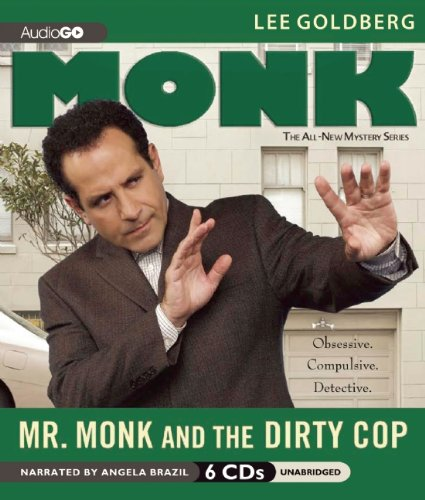 Mr. Monk and the Dirty Cop -: Lee Goldberg