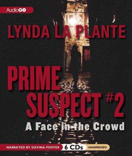 9781609989316: Prime Suspect #2: A Face in the Crowd (Prime Suspect series) (Prime Suspect (Audio))