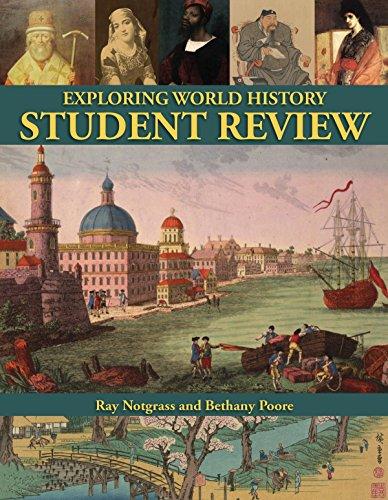 Exploring World History Student Review Notgrass 2014: Ray Notgrass