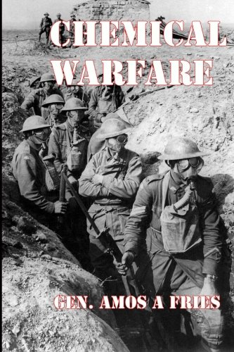9781610010375: Chemical Warfare: History of the US Army's Development and Use of Poison Gas Weapons in World War One