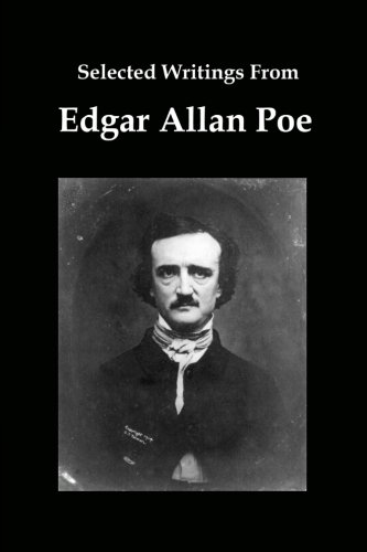 9781610010481: Selected Writings From Edgar Allan Poe: The Raven, Pit and the Pendulum, and Other Stories