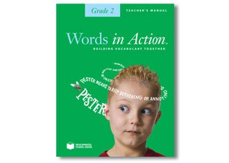Words in Action Teacher's Manual Grade 2: Develpmental Studies Center