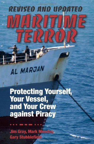 9781610045223: Maritime Terror, Revised and Updated: Protecting Yourself, Your Vessel, and Your Cerw Against Piracy
