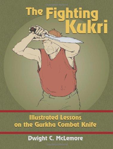 9781610045728: The Fighting Kukri: Illustrated Lessons on the Gurkha Combat Knife