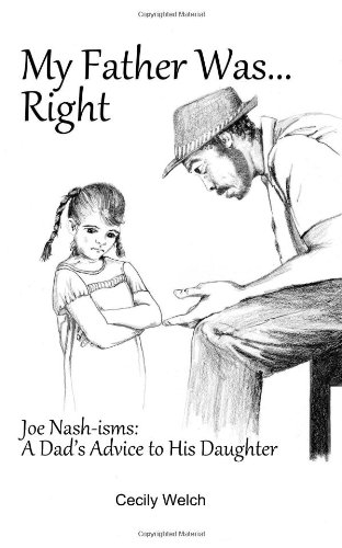 9781610050593: My Father Was...Right: Joe Nash-isms: A Dad's Advice to His Daughter