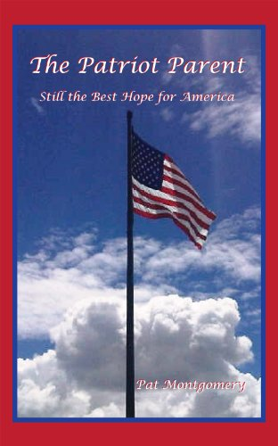 9781610052573: The Patriot Parent: Still the Best Hope for America
