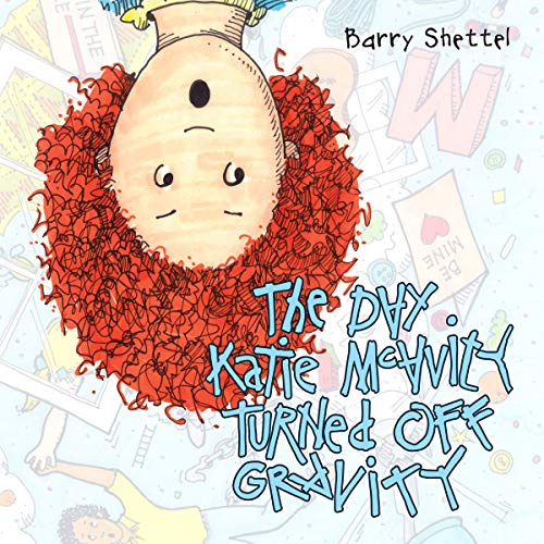"The Day Katie McAvity Turned Off Gravity: Barry ""Papabur"" Shettel"