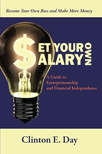 9781610056281: Set Your Own Salary: A Guide to Entrepreneurship and Financial Independence